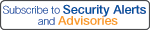 Subscribe to Security Alerts and Advisories